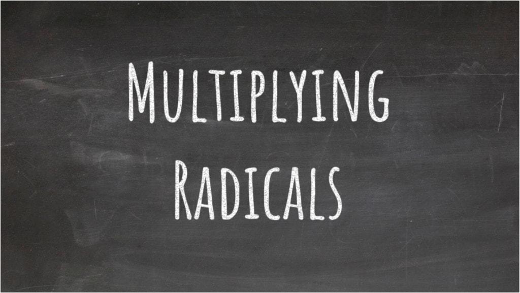 Multiplying Radicals BlackBoard
