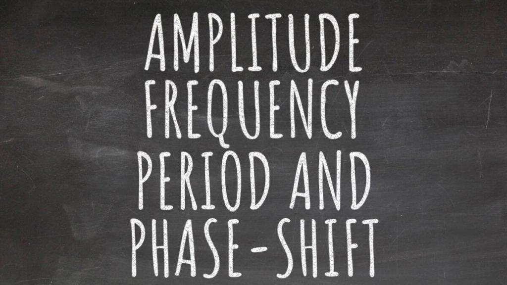 Amplitude Frequency Period Phase-Shift Blackboard