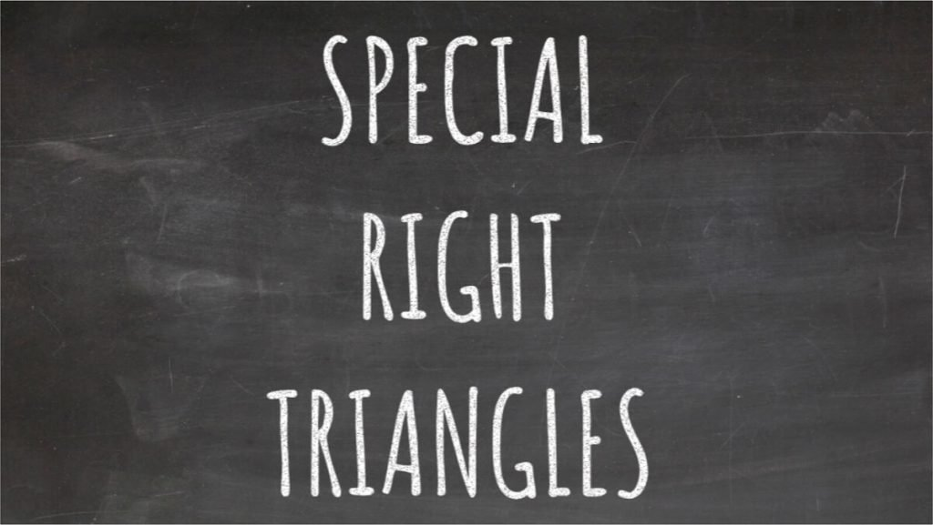 Special Right Triangles Blackboard Featured