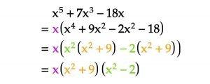 Factoring x^5+7x^3-18x to x(x2+9)(x2-2)
